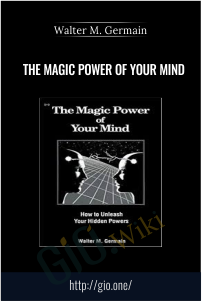 The Magic Power of Your Mind – Walter M. Germain