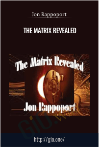 The Matrix Revealed - Jon Rappoport