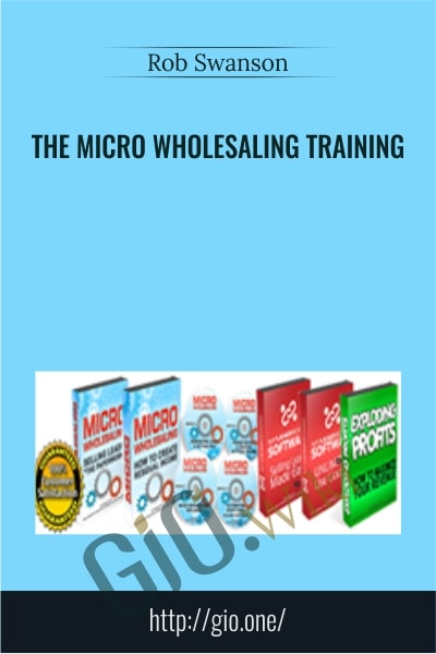 The Micro Wholesaling Training - Rob Swanson