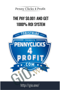 The Pay $0.001 And Get 1000% ROI System – Penny Clicks 4 Profit