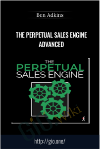 The Perpetual Sales Engine Advanced - Ben Adkins