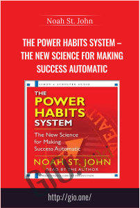 The Power Habits System – The New Science for Making Success Automatic [1 audio (M4A), 1 ebook (PDF)] – Noah St. John
