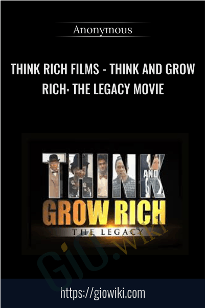 Think Rich Films - Think and Grow Rich: The Legacy Movie