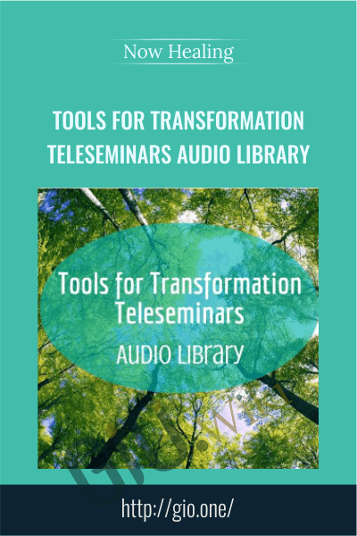 Tools  for Transformation Teleseminars Audio Library