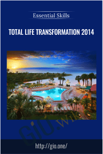 Total Life Transformation 2014 – Essential Skills