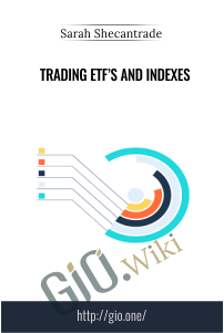Trading ETF's and Indexes – Sarah  Shecantrade