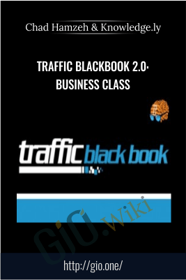 Traffic Blackbook 2.0: Business Class – Chad Hamzeh & Knowledge.ly