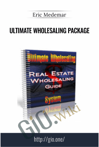 Ultimate Wholesaling Package – Eric Medemar