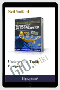 Underground Traffic Blueprint - Neil Stafford
