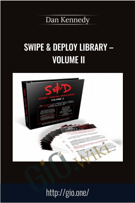 Swipe & Deploy Library – Volume II – Dan Kennedy