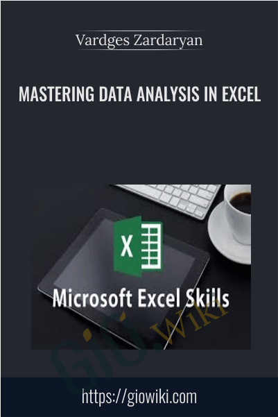 Mastering Data Analysis in Excel - Vardges Zardaryan