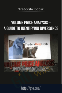 Volume Price Analysis – A Guide to Identifying Divergence – Tradershelpdesk