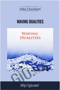 Waving Dualities – John Overdurf