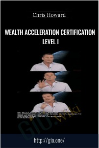 Wealth Acceleration Certification Level I – Chris Howard