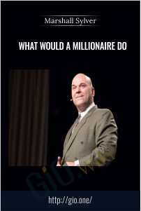 What Would A Millionaire Do – Marshall Sylver