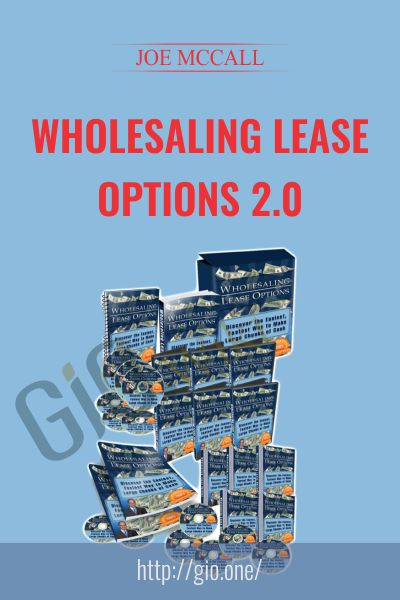 Wholesaling Lease Options 2.0 - Joe McCall