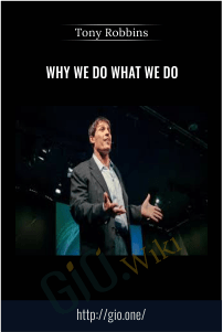 Why We Do What We Do – Tony Robbins