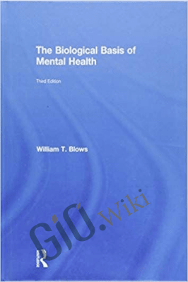 The Biological Basis of Mental Health (3rd edition) – William T. Blows