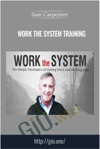 Work The System Training - Sam Carpenter