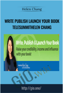 Write Publish Launch Your Book TelesummitHelen Chang – Helen Chang