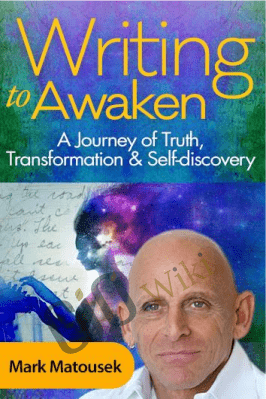 Writing to Awaken - Mark Matousek
