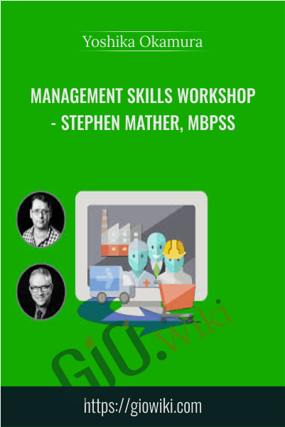 Management skills workshop - Stephen Mather, MBPsS - Yoshika Okamura