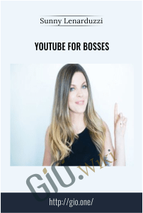 YouTube For Bosses – Sunny Lenarduzzi