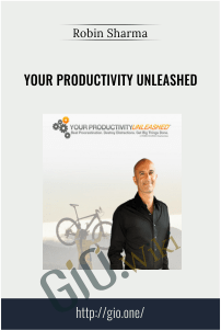 Your Productivity Unleashed – Robin Sharma