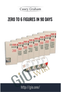 Zero to 6 Figures in 90 Days – Casey Graham