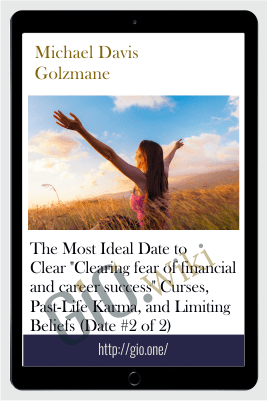 "The Most Ideal Date to Clear ""Clearing fear of financial and career success"" Curses, Past-Life Karma, and Limiting Beliefs (Date #2 of 2) - Michael Davis Golzmane"