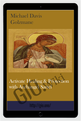 Activate Healing & Protection with Archangel Sariel - Michael Davis Golzmane