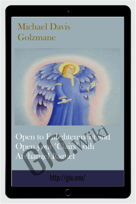 "Open to Enlightenment and Open your ""Clairs"" with Archangel Raguel - Michael Davis Golzmane"