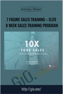7 Figure Sales Training – Elite 8 Week Sales Training Program – Jeremy Miner