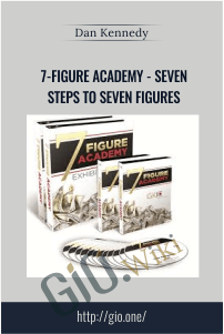7-Figure Academy – Seven Steps to Seven Figures – Dan Kennedy