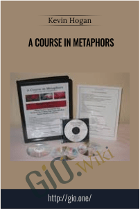 A Course in Metaphors – Kevin Hogan