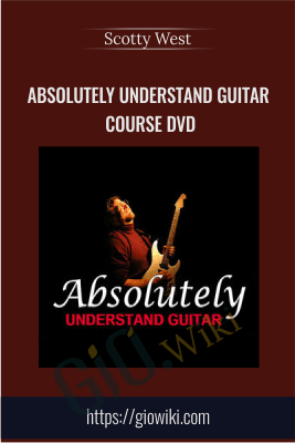 Absolutely Understand Guitar Course DVD - Scotty West