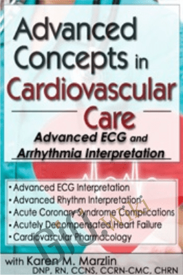 Advanced Concepts in Cardiovascular Care 2-Day Conference: Day One: Advanced ECG & Arrhythmia Interpretation - Karen M. Marzlin