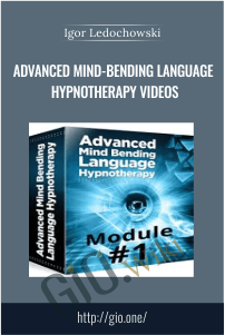 Advanced Mind-Bending Language Hypnotherapy Videos – Igor Ledochowski