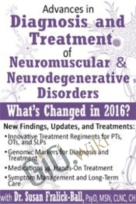 Advances in Diagnosis and Treatment of Neuromuscular & Neurodegenerative Disorders: What's Changed in 2016? - Susan Fralick-Ball
