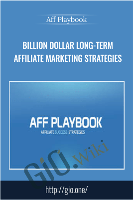 Billion Dollar Long-Term Affiliate Marketing Strategies – Aff Playbook