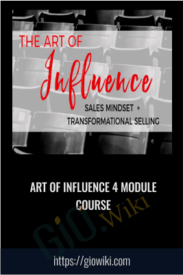 Art of Influence 4 Module Course - Cynthia Lindeman