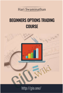Beginners Options Trading Course – Hari Swaminathan
