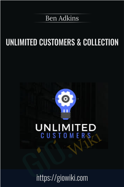 Unlimited Customers & Collection - Ben Adkins