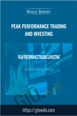 Peak Performance Trading and Investing – Bruce Bower