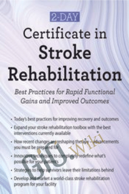 2-Day: Certificate in Stroke Rehabilitation: Best Practices for Rapid Functional Gains and Improved Outcomes - Benjamin White