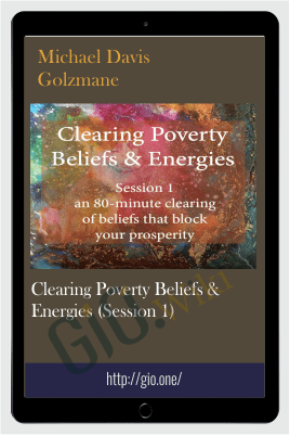 Clearing Poverty Beliefs & Energies (Session 1) - Michael Davis Golzmane