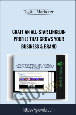 Craft an All-Star LinkedIn Profile That Grows Your Business & Brand - Digital Marketer