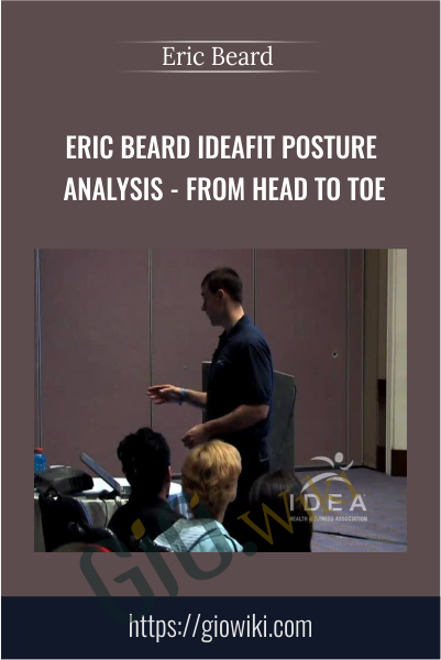 Eric Beard IDEAFit Posture Analysis - From Head to Toe