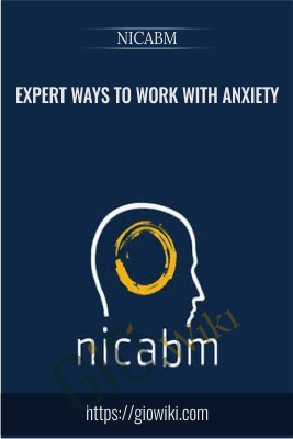 Expert Ways to Work with Anxiety - NICABM