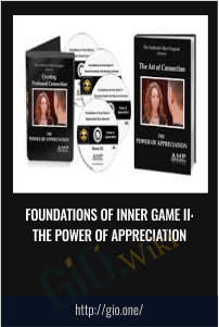 Foundations of Inner Game II: The Power of Appreciation